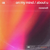 On My Mind / About U von Roosevelt