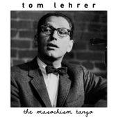 The Masochism Tango de Tom Lehrer