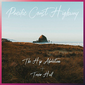 Pacific Coast Highway by The Hip Abduction
