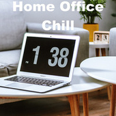Home Office Chill by Various Artists