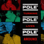 Turning Lives Around by Pole