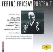 Ferenc Fricsay Portrait - Kodály: Psalmus Hungaricus; Symphony; Dances of Marosszék von Ernst Haefliger