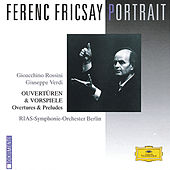 Ferenc Fricsay Portrait - Rossini / Verdi: Overtures & Preludes by RIAS Symphony Orchestra Berlin