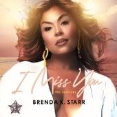 I Miss You (The Remixes) de Brenda K. Starr