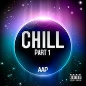Chill (Part 1) de AAP