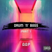 Drum 'n' Bass (Part 1) by AAP