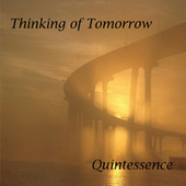 Thinking of Tomorrow by Quintessence