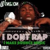I Don't Rap I Make Bounce Music de winston