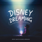 Disney Dreaming (Lullaby Collection Piano and Vocals) by Benny Martin