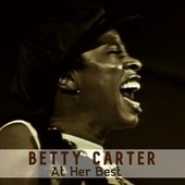 Betty Carter At Her Best by Betty Carter