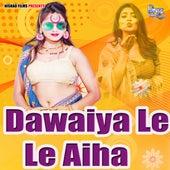 Dawaiya Le Le Aiha by Kamal
