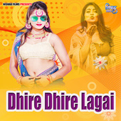 Dhire Dhire Lagai by Kamal