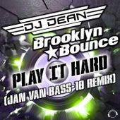 Play It Hard (Jan Van Bass-10 Remix) by DJ Dean