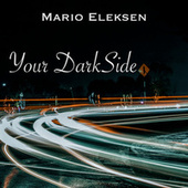 Your Darkside by Mario Eleksen