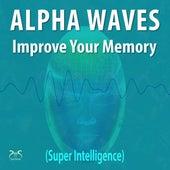 Alpha Waves - Improve Your Memory (Super Intelligence) von Torsten Abrolat