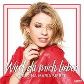 Wirst du mich lieben by Cristina Maria Sieber