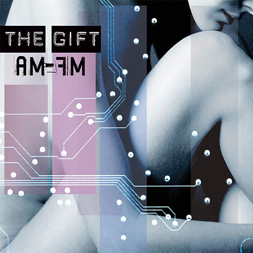 Am-Fm by The Gift