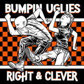 Right & Clever by Bumpin' Uglies