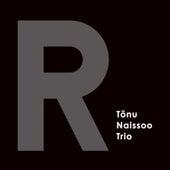 R by Tõnu Naissoo Trio