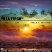 Peace After Pain (Live) de Yo La Tengo
