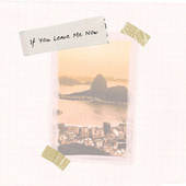 If You Leave Me Now by Brothers of Bossa