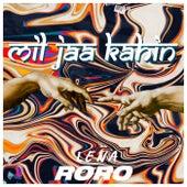 Mil Jaa Kahin de Roro