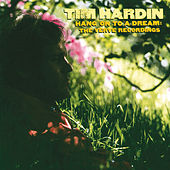 Hang On To A Dream by Tim Hardin