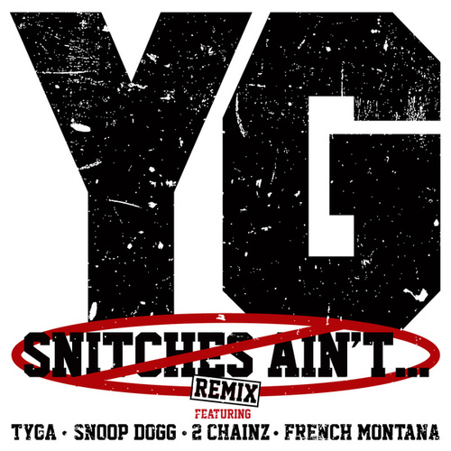 Snitches Ain't... (Remix) by YG
