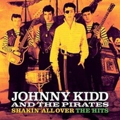 Shaking All Over The Hits (Digitally Remastered) von Johnny Kidd