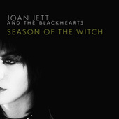 Season of the Witch (From the Netflix Series The Sons of Sam: A Descent Into Darkness) by Joan Jett & The Blackhearts