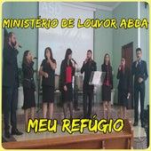 Meu Refúgio by Ministério de Louvor AbdA