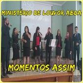 Momentos Assim by Ministério de Louvor AbdA
