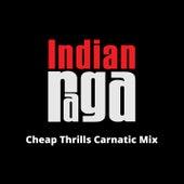 Cheap Thrills (Carnatic Mix) di Indianraga