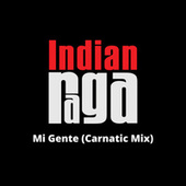 Mi Gente (Carnatic Mix) von Indianraga