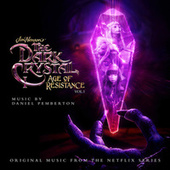 The Dark Crystal: Age of Resistance, Vol. 1 (Music from the Netflix Original Series) by Daniel Pemberton