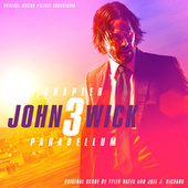 John Wick: Chapter 3 – Parabellum (Original Motion Picture Soundtrack) by Tyler Bates