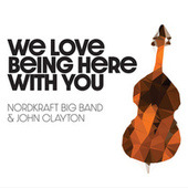 We Love Being Here with You de Nordkraft Big Band