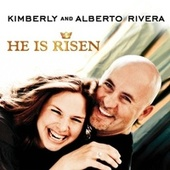 He Is Risen by Kimberly and Alberto Rivera