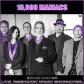 Jezebel's Father (Live) de 10,000 Maniacs