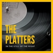 In the Still of the Night von The Platters
