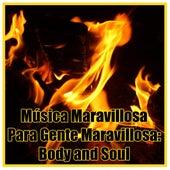 Música Maravillosa para Gente Maravillosa: Body And Soul by 101 Strings Orchestra