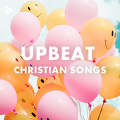 Upbeat Christian Songs by Various Artists