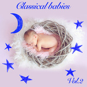 Classical Babies, Vol. 2 by Various Artists
