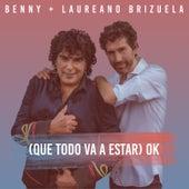 (Que Todo Va a Estar) OK von Benny