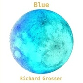Blue by Richard Grosser