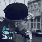 Sin Mirar Atrás by Castro