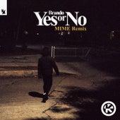 Yes or No (MIME Remix) von Brando