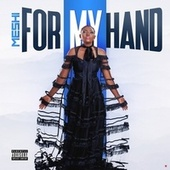 For My Hand by Meshi