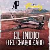 El Indio o el Charoleado by Grupo Alto Poder