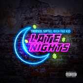 Late Nights (feat. Rich The Kid) by SipTee Tropico